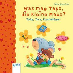 Was mag Taps, die kleine Maus? von Kraushaar,  Sabine, Röhling,  Hanna