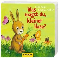Was magst du, kleiner Hase? von Vogel,  Heike, Weber,  Susanne