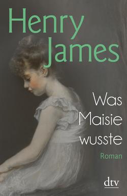 Was Maisie wusste von James,  Henry, Röckelein,  Gottfried