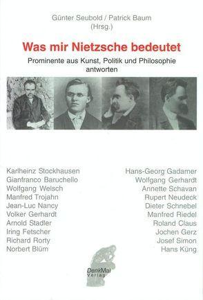 Was mir Nietzsche bedeutet von Baruchello, Baum,  Patrick, Blüm,  N, Claus,  R, Seubold,  Guenter
