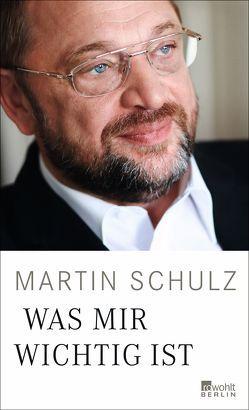 Was mir wichtig ist von Schulz,  Martin