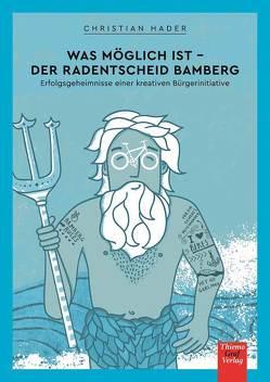 Was möglich ist – Der Radentscheid Bamberg von Graf,  Laura, Graf,  Thiemo, Hader,  Christian, Kiesel,  Verena, Ploog,  Katharina, Schick,  Susanne