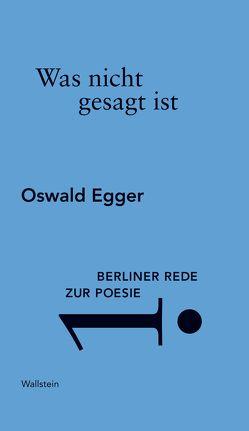 Was nicht gesagt ist von Egger,  Oswald