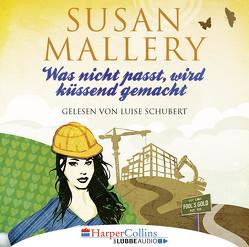 Was nicht passt, wird küssend gemacht von Mallery,  Susan, Schubert,  Luise