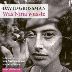 Was Nina wusste von Birkenhauer,  Anne, Grossman,  David, Hartmann,  Maria, Nachtmann,  Julia