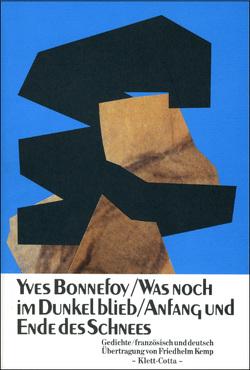 Was noch im Dunkel blieb. Beginn und Ende des Schnees von Bonnefoy,  Yves, Kemp,  Friedhelm