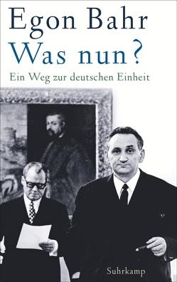 Was nun? von Bahr,  Egon, Brandt,  Peter