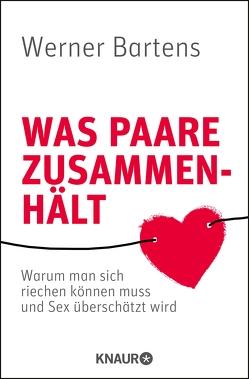 Was Paare zusammenhält von Bartens,  Werner