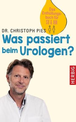 Was passiert beim Urologen? von Pies,  Christoph