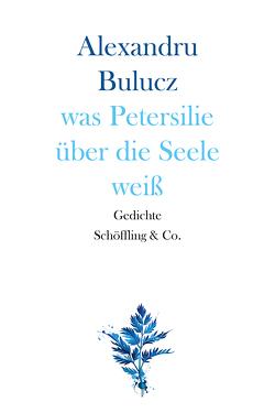 was Petersilie über die Seele weiß von Bulucz,  Alexandru