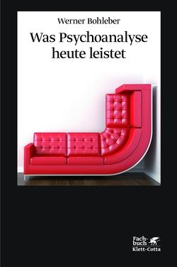 Was Psychoanalyse heute leistet von Bohleber,  Werner, Fonagy,  Peter