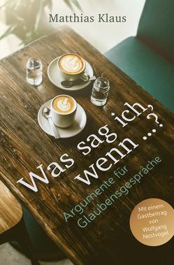 Was sag ich, wenn …? von Binder,  Lucian, Klaus,  Erich, Klaus,  Matthias, Nestvogel,  Wolfgang