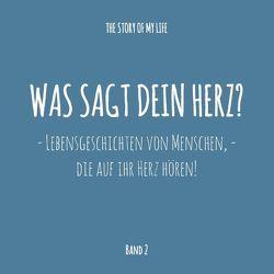 Was sagt dein Herz? von Aue,  Bastian, The Story Of My Life,  www.thestoryofmylife.de