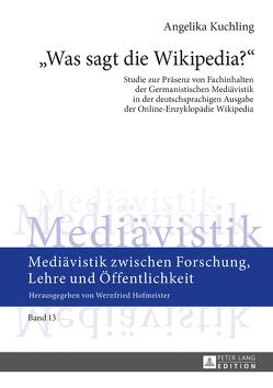 «Was sagt die Wikipedia?» von Kuchling,  MA,  Angelika
