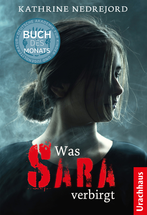 Was Sara verbirgt von Nedrejord,  Kathrine, Rüegger,  Lotta, Wolandt,  Holger
