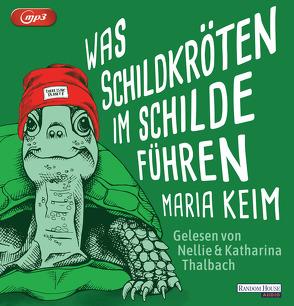 Was Schildkröten im Schilde führen von Keim,  Maria, Thalbach,  Katharina, Thalbach,  Nellie