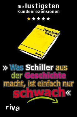 Was Schiller aus der Geschichte macht, ist einfach nur schwach von N.,  N.