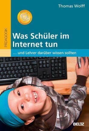 Was Schüler im Internet tun von Wolff,  Thomas