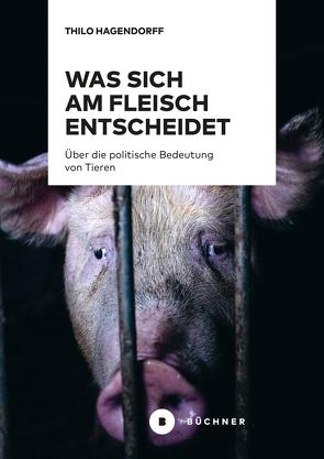 Was sich am Fleisch entscheidet von Hagendorff,  Thilo