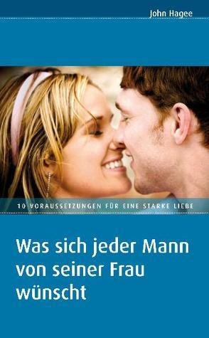 Was sich jeder Mann von seiner Frau wünscht/Was sich jede Frau von ihrem Mann wünscht von Hagee,  Diana, Hagee,  John, Herold,  Horst-Günter, Herold,  Monika