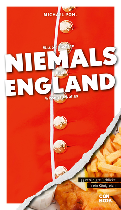 Was Sie dachten, NIEMALS über ENGLAND wissen zu wollen von Pohl,  Michael