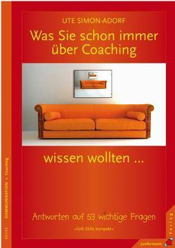 Was Sie schon immer über Coaching wissen wollten … von Simon-Adorf,  Ute