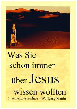 Was Sie schon immer über Jesus wissen wollten von Martin,  Wolfgang