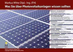 Was Sie über Photovoltaikanlagen wissen sollten von Witte,  Markus
