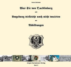 Was Sie von Quedlinburg und Umgebung vielleicht noch nicht wussten von Storbeck