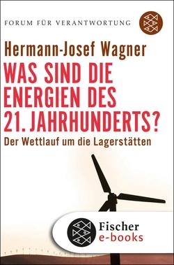 Was sind die Energien des 21. Jahrhunderts? von Wagner,  Hermann-Josef, Wiegandt,  Klaus