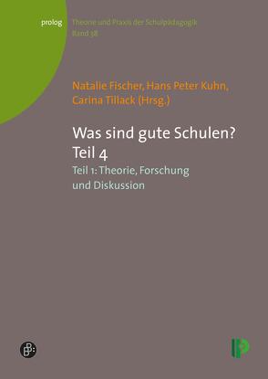 Was sind gute Schulen? Teil IV von Fischer,  Natalie, Kuhn,  Hans Peter, Tillack,  Carina