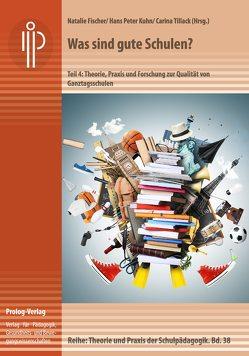 Was sind gute Schulen? Teil 4 von Fischer,  Natalie, Kuhn,  Hans Peter, Tillack,  Carina