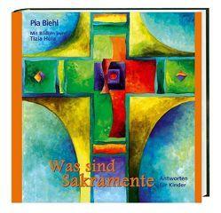 Was sind Sakramente? von Biehl,  Pia, Hula,  Tizia