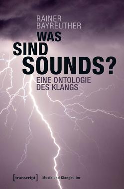 Was sind Sounds? von Bayreuther,  Rainer