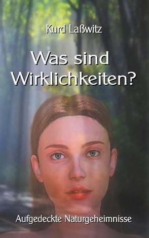 Was sind Wirklichkeiten? von Lasswitz,  Kurd, Sedlacek,  Klaus-Dieter