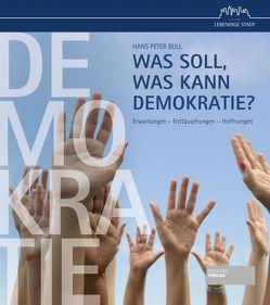 Was soll, was kann Demokratie? von Bull,  Hans Peter