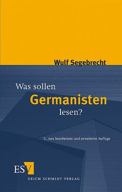 Was sollen Germanisten lesen? von Segebrecht,  Wulf