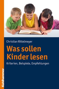 Was sollen Kinder lesen von Rittelmeyer,  Christian