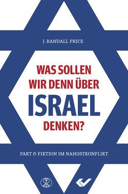 Was sollen wir denn über Israel denken? von Price,  Randall