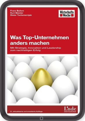 Was Top-Unternehmen anders machen von Bailom,  Franz, Matzler,  Kurt, Tschemernjak,  Dieter