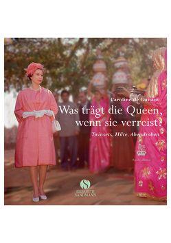 Was trägt die Queen, wenn sie verreist? von de Guitaut,  Caroline, Plorin,  Eva