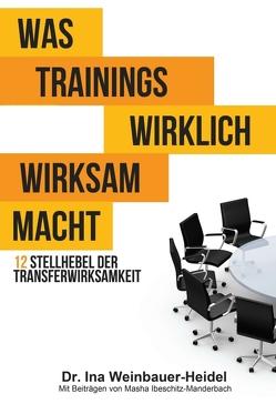Was Trainings wirklich wirksam macht von Ibeschitz-Manderbach,  Masha, Weinbauer-Heidel,  Ina