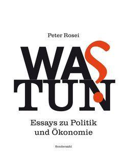 Was tun? von Bandhauer,  Dieter, Rosei,  Peter