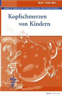 Kopfschmerzen von Kindern von Frankenberg,  Stephanie von, Kerckhoff,  Annette