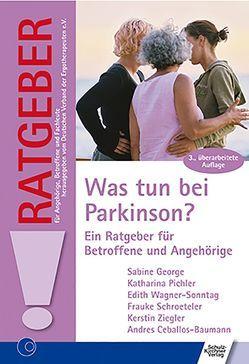 Was tun bei Parkinson? von Ceballos-Baumann,  Andres, Frauke,  Schroeteler, George,  Sabine, Kerstin,  Ziegler, Pichler,  Katharina, Wagner-Sonntag,  Edith
