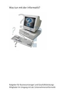 Was tun mit der Informatik? von Steigele,  Helmut