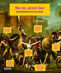 Was tun, sprach Zeus von Wagner,  Gerhard