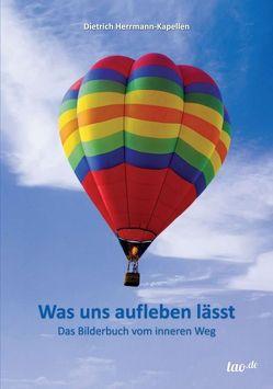 Was uns aufleben lässt von Herrmann-Kapellen,  Dietrich