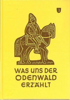 Was uns der Odenwald erzählt, Band 3, HVT, 1992, Reprint von Göbel,  Ernst, Hessische Vereinigung für Tanz- und Trachtenpflege (HVT), Mössinger,  Friedrich, Neudlinger, Schwinn,  Gerd