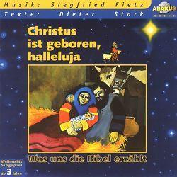 Was uns die Bibel erzählt: Christus ist geboren, halleluja von Burfeind,  Christina, Fietz,  Oliver, Fietz,  Siegfried, Plüss,  David, Stork,  Dieter, Wepler,  Michael